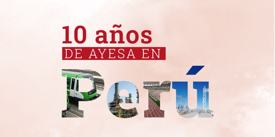 Ayesa celebrates its 10th anniversary in Peru with major IT and engineering projects